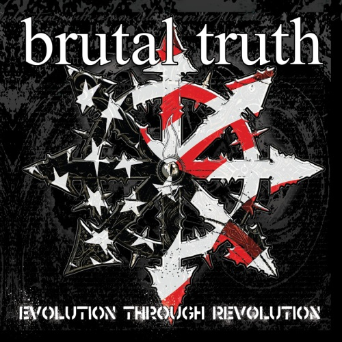 Brutal Truth Evolution Through Revolution
