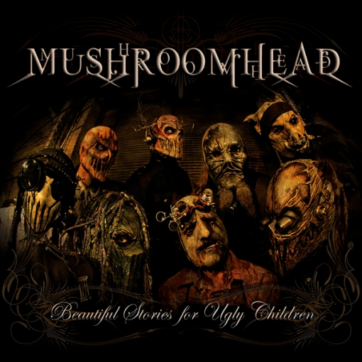 mushroomhead beautiful stories for ugly children